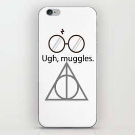Ugh, muggles. iPhone Skin