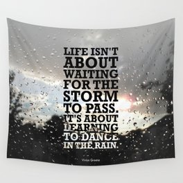 Lab No.4 -Life Isn't About Waiting For The Storm To Pass inspirational Quotes poster Wall Tapestry