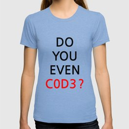 Do you even code ? T-shirt