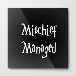 Mischief Managed 1 Metal Print