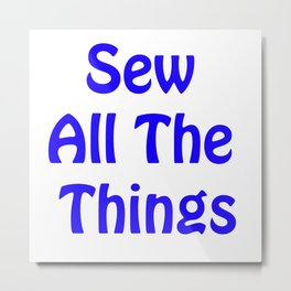 Sew All the Things in Blue Metal Print