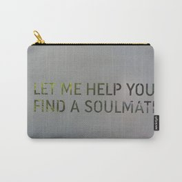 Let me help you soul 4 Carry-All Pouch