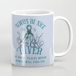 Funny Octopus Scuba Diver Quote Coffee Mug