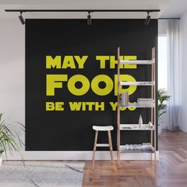 May the Food be with you Wall Mural