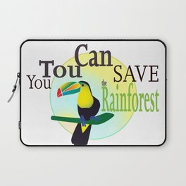 You TouCan Save The Rainforest Laptop Sleeve