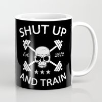 Shut Up and Train Mug