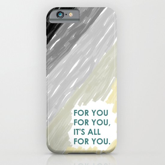 fOR yOU iPhone & iPod Case