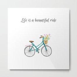 Life is a Beautiful Ride Watercolour Digital Print Metal Print