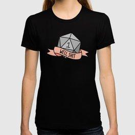 Well, Shit D20 T-shirt