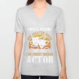 Finest Man Are Actors Actress Actor Acting Gift Unisex V-Neck