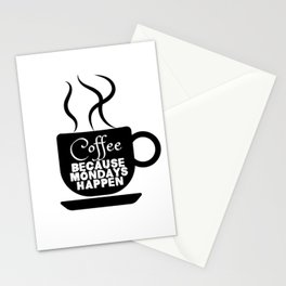 Coffee - Because Mondays Happen Stationery Cards