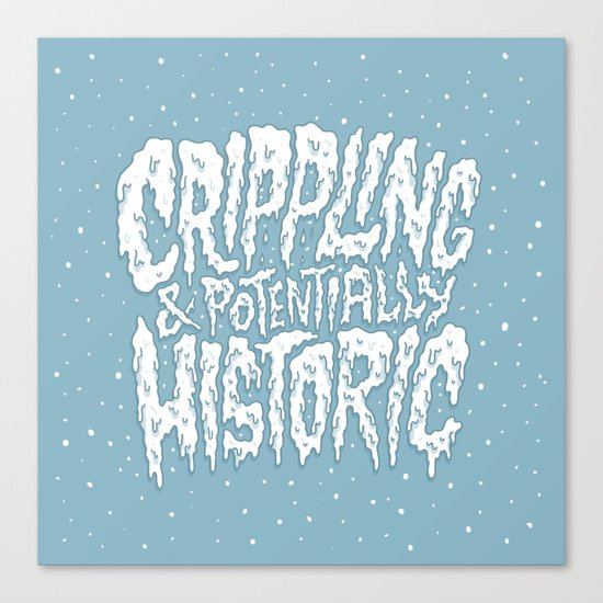 Crippling & Potentially Historic Canvas Print