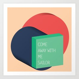 come away with me sailor // Art Print