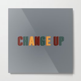 Change Up Metal Print