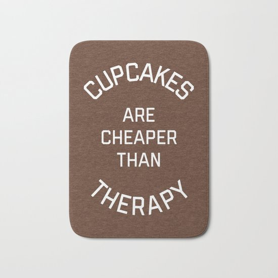 Cupcakes Cheaper Therapy Funny Quote Bath Mat