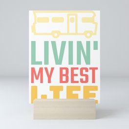 Livin My Best Life Love Living The Best Life Camping Campers - RV Life Motor Home Mini Art Print