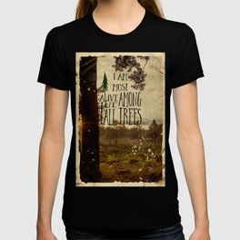 Alive Among the Tall Trees T-shirt