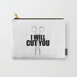 I Will Cut You Carry-All Pouch
