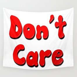 Don't Care Wall Tapestry
