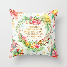 Christmas is love in action Throw Pillow