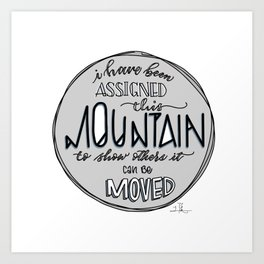 Inspirational Quote - Move Mountains Art Print