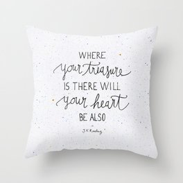 Where your treasure is, there will your heart be also Throw Pillow