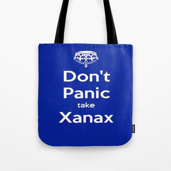 Don't Panic take xanax 2 Tote Bag