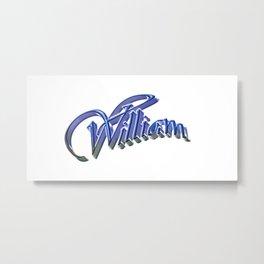 My Name is WILLIAM Metal Print