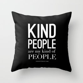 Kind People Are My Kind Of People Throw Pillow