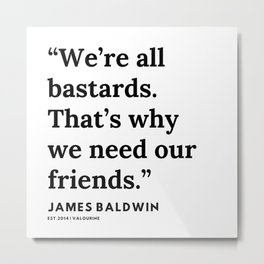 58    |James Baldwin Quotes |  200626 | Black Writers | Motivation Quotes For Life Metal Print