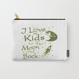 I Love My Kids to the Moon and Back Carry-All Pouch