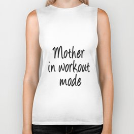 Mother in workout mode Biker Tank
