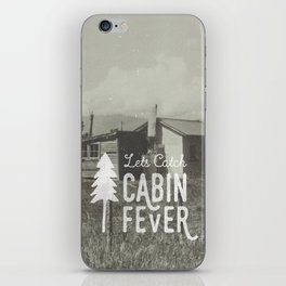 CABIN FEVER iPhone Skin