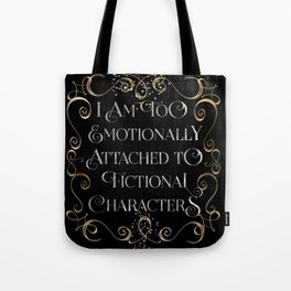 too emotionally attached Tote Bag
