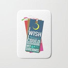 I Wish I Could Bookmark My Dreams Bath Mat