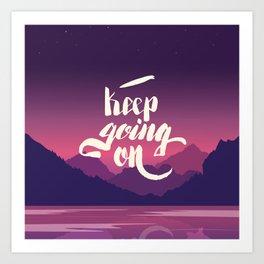 Keep going on. Hand lettering vector illustration Art Print