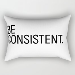 Be Consistent #minimalism Rectangular Pillow