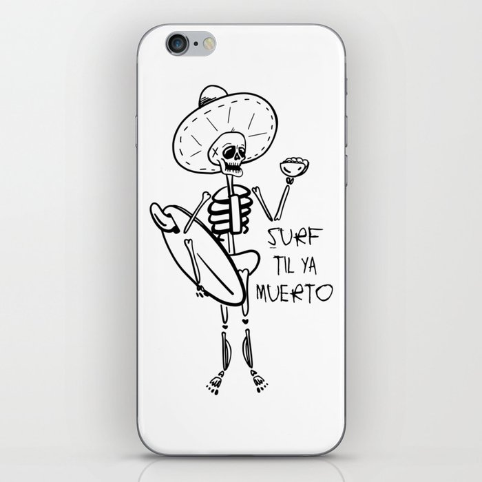 SURF TIL YA MUERTO iPhone Skin