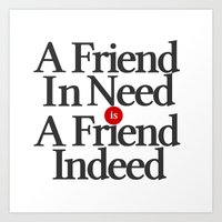 A Friend In Need Is A Friend Indeed Art Print