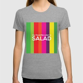 My favorite color is salad T-shirt