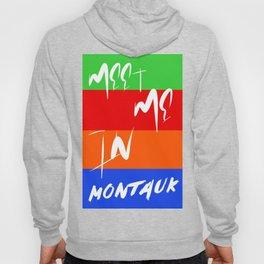 Meet Me In Montauk Hoody