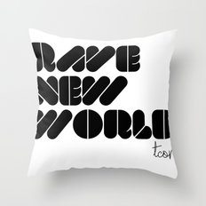 RAVE NEW WORLD Throw Pillow