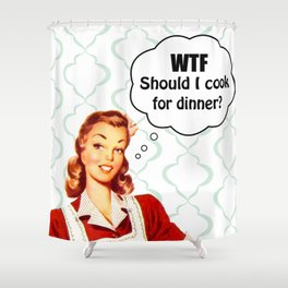 WTF Should I cook for dinner Shower Curtain
