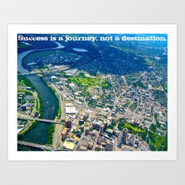 Success is a journey, not a destination.  Art Print