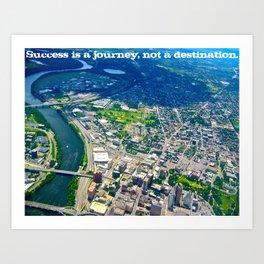 Success is a journey, not a destination.  Art Print