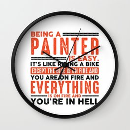 Being a Glazier Is Easy Shirt Everything On Fire Wall Clock