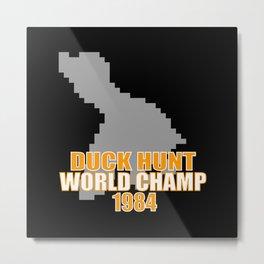 Duck Hunt Gaming Quote Metal Print