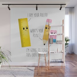 I Am Your Ruler Wall Mural