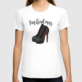 I'm Head Over Heels T-shirt