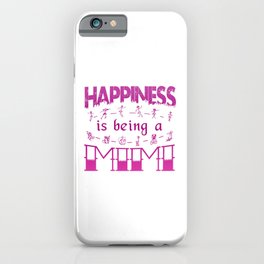 Happiness is Being a MIMI iPhone Case